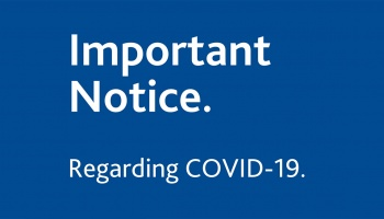 IMPORTANT NOTICE - COVID-19